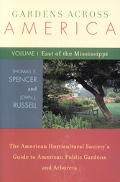 Gardens Across America The American Horticulatural Society's Guide To American Public Garden...