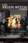 Salem Witch Trials A Day-by-day Chronicle Of A Community Under Siege