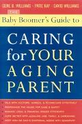 Baby Boomer's Guide to Caring for Your Aging Parent