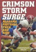 Crimson Storm Surge Alabama Football, Then And Now