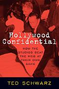 Hollywood Confidential How the Studios Beat the Mob at Their Own Game