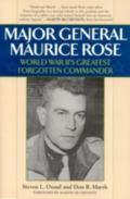 Major General Maurice Rose World War Ii's Greatest Forgotten Commander
