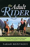 The Adult Rider: A Practical Guide for First-Time Equestrians and Adults Getting Back in the...