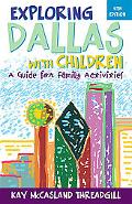 Exploring Dallas with Children, 4th Edition: A Guide for Family Activities (Exploring Dallas...