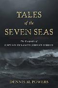 Tales of the Seven Seas: The Escapades of Captain Dynamite Johnny O'Brien
