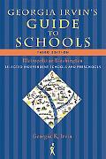 Georgia Irvin's Guide to Schools, Third Edition: Selected Independent Schools and Preschools...