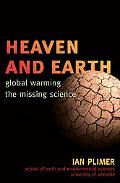 Heaven and Earth: Global Warming, the Missing Science