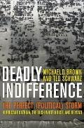 Deadly Indifference : The Perfect (Political) Storm: Hurricane Katrina, the Bush White House...