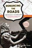 Romancing the Roads: A Driving Diva's Firsthand Guide; Volume I: East of the Mississippi