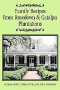 Family Recipes From Rosedown & Catalpa Plantations