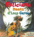 Feliciana Meets D'Loup Garou A Cajun Tall Tale