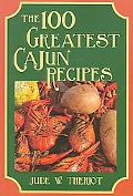 100 Greatest Cajun Recipes