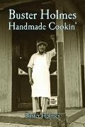 Buster Holmes Handmade Cookin'