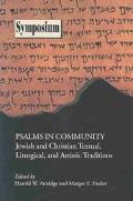 Psalms in Community Jewish and Christian Textual, Liturgical, and Artistic Traditions