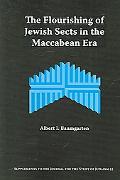 Flourishing of Jewish Sects in the Maccabean Era An Interpretation