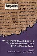 Matthew, James, and Didache: Three Related Documents in Their Jewish and Christian Setting
