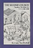 The Second Church: Popular Christianity A.D. 200-400 (Writings from the Greco-Roman World Su...