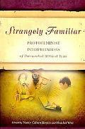 Strangely Familiar: Protofeminist Interpretations of Patriarchal Biblical Texts