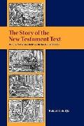 Story of the New Testament Text : Movers, Materials, Motives, Methods, and Models