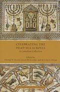 Celebrating the Dead Sea Scrolls : A Canadian Collection