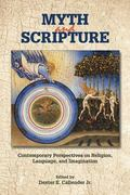 Myth and Scripture : Contemporary Perspectives on Religion, Language, and Imagination