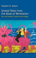 Untold Tales from the Book of Revelation : Sex and Gender, Empire and Ecology