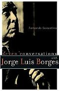 Seven Conversations with Jorge Luis Borges