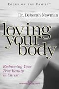 Loving Your Body Embracing Your True Beauty in Christ