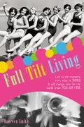 Full Tilt Living Live in the Moment Even When It Stinks! Find the Juicy Parts and Let the Wo...