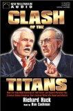 Clash of the Titans:  How the Unbridled Ambition of Ted Turner and Rupert Murdoch Has Create...
