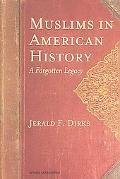 Muslims in American History A Forgotten Legacy
