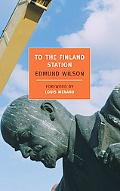 To the Finland Station A Study in the Writing and Acting of History