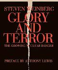 Glory and Terror The Growing Nuclear Danger
