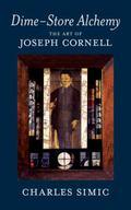 Dime-store Alchemy The Art of Joseph Cornell