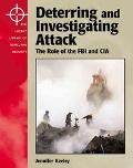 Deterring and Investigating Attack The Role of the FBI and CIA
