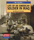Iraq War Life of an American Soldier in Iraq