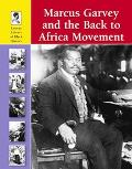 Marcus Garvey And the Back to Africa Movement