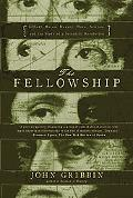 The Fellowship: Gilbert, Bacon, Harvey, Wren, Newton, and the Story of the Scientific Revolu...