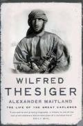 Wilfred Thesiger : The Life of the Great Explorer