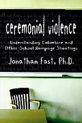 Ceremonial Violence: Understanding Columbine and Other School Rampage Shootings