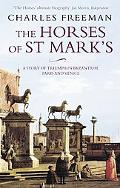 Horses of St. Mark's : A Story of Triumph in Byzantium, Paris, and Venice