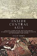 Inside Central Asia: A Political and Cultural History of Uzbekistan, Turkmenistan, Kazakhsta...