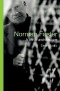 Norman Foster : A Life in Architecture
