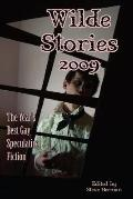 Wilde Stories 2009: The Year's Best Gay Speculative Fiction
