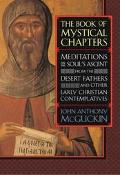 Book of Mystical Chapters Meditations on the Soul's Ascent, from the Desert Fathers and Othe...