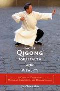 Taoist Qigong for Health and Vitality A Complete Program of Movement, Meditation, and Healin...