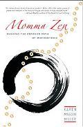 Momma Zen Walking the Crooked Path of Motherhood