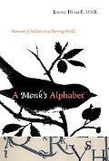 Monk's Alphabet Moments of Stillness in a Turning World