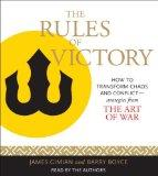 The Rules of Victory: How to Transform Chaos and Conflict--Strategies from
