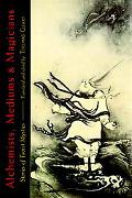 Alchemists, Mediums, and Magicians: Stories of Taoist Mystics